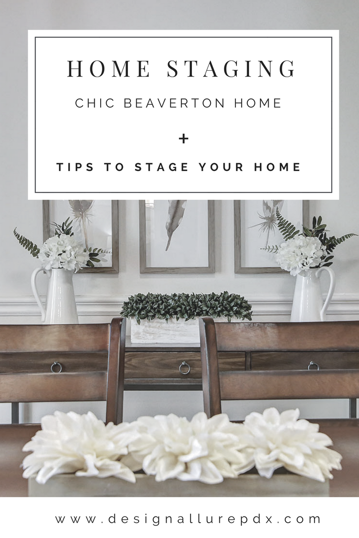 Design Allure highlights their latest work with this chic Beaverton Home! We also featured several professional home staging tips and tricks so you can get your home sold for the most amount of money in the least amount of time.