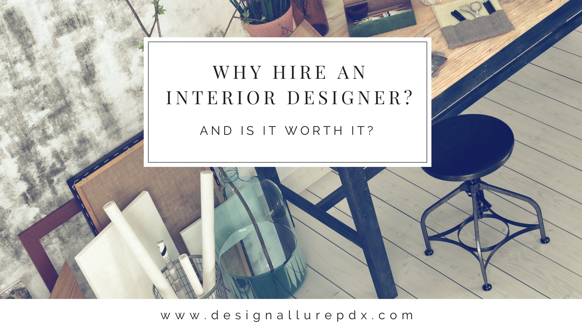 Inspired design diaries l interior design blog l portland - Hire interior designer student ...