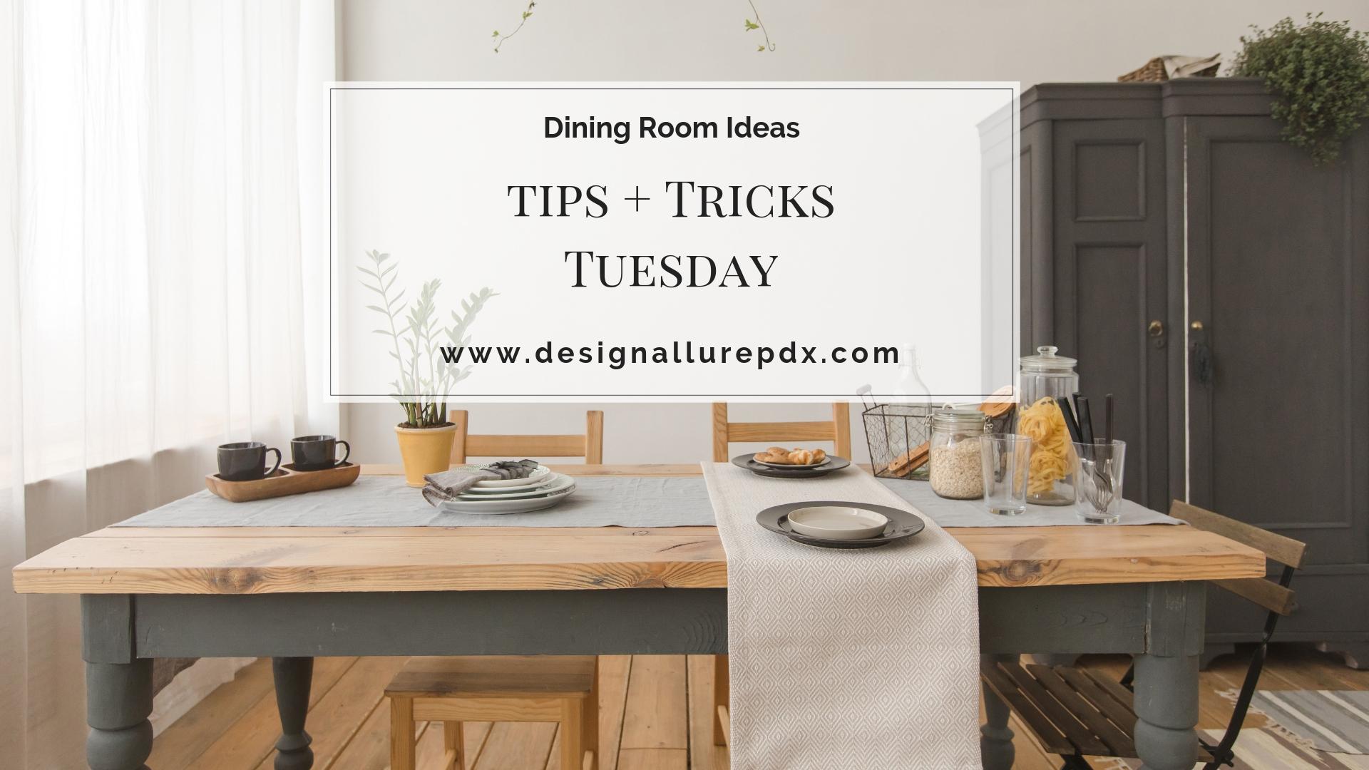 Tips Tricks Tuesday Dining Room Ideas L Home Staging Design L Portland Lake Oswego Hillsboro